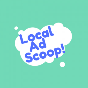 Local Ad Scoop - It's what people are talking about!